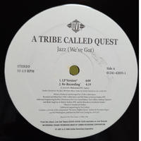 A Tribe Called Quest / Jazz (We've Got)  (12inch)