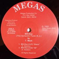 T. Mack / Mill-Due (The Galactic Funk D.J.) (12inch)