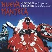 "★item052 ヌエヴァ・マンテカ CD ""コンゴ・スクエア~ニューオーリンズに捧ぐ"" (2003)"