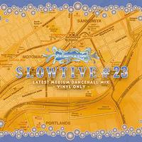 SERPENT -【SLOWTIVE #23】