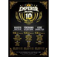 EMPEROR 10TH ANNIVERSARY (神戸編)