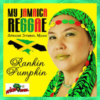 RANKIN PUMPKIN - [MY JAMAICA REGGAE]