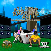 EMPEROR - 【ALL STAR JUGGLING VOL.3 Mixed By AXE】