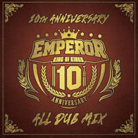EMPEROR-[10TH ANNIVERSARY ALL DUB MIX]ZIP分割データ