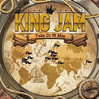 KING JAM-[KING JAM TAKE DI W MIX]
