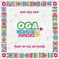 JAH WORKS-[OGA WORKS RADIO MIX VOL.11 YOUR EYES ONLY EPISODE II]