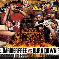 決戦 -BARRIER FREE  VS BURN DOWN