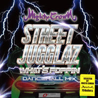 MIGHTY CROWN - [STREET JUGGLAZ-What's Poppin Dancehall Mix-]
