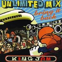 KING JAM -【UNLIMITED MIX-BRING IT BACK】