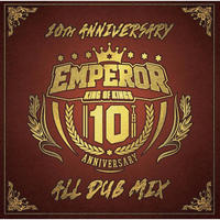 EMPEROR-[10TH ANNIVERSARY ALL DUB MIX]