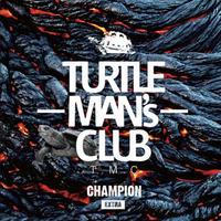TURTLE MAN's CLUB -【CHAMPION-EXTRA-(架空の先輩vs後輩SOUDN CLASH】