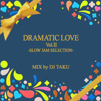 DJ TAKU-[DRAMATIC LOVE VOL.Ⅱ]