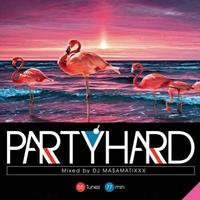 RACY BULLET -【PARTY HARD VOL.9  Mixed By DJ Ma$aMaTixxx】