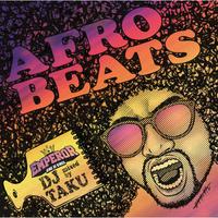DJ TAKU -【AFRO BEATS】