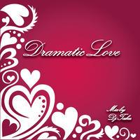 DJ TAKU -【DRAMATIC LOVE】