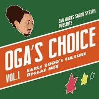 JAH WORKS - [OGA'S CHOICE]