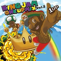 KING JAM -【ONE UP MIX VOL.2】予約