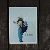 I PLAY KNIT.