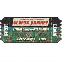 【OLDFOX JOURNEY 】オフィシャル先行E-チケット2月7日 バンコク(タイ)
