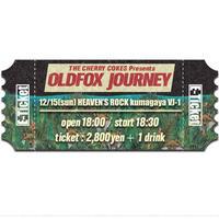 【OLDFOX JOURNEY 】オフィシャル先行E-チケット12月15日 熊谷VJ-1
