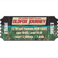 【OLDFOX JOURNEY 】オフィシャル先行E-チケット11月16日蒲田ニューエイト