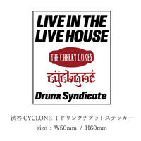 LIVE IN THE LIVE HOUSE 渋谷CYCLONEコラボ企画 ドリンクチケットステッカー
