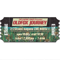 【OLDFOX JOURNEY 】オフィシャル先行E-チケット2月23日 長野J