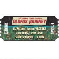 【OLDFOX JOURNEY 】オフィシャル先行E-チケット11月24日磐田FM STAGE