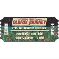 【OLDFOX JOURNEY 】オフィシャル先行E-チケット2月15日 福岡キューブリック
