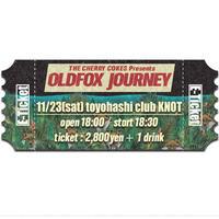 【OLDFOX JOURNEY 】オフィシャル先行E-チケット11月23日豊橋クラブノット