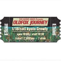 【OLDFOX JOURNEY 】オフィシャル先行E-チケット1月18日 京都GROWLY