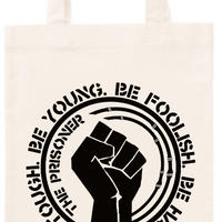 """BE FOOLISH"" BAG"