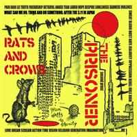 "4th : THE PRISONER ""RATS AND  CROWS""(CD) 2010/04/02"