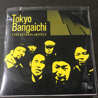 SPLIT 7inch with MiDDLE 「Tokyo Bangaichi」