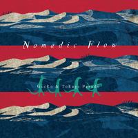 Nomadic Flow/Gecko&Tokage Parade