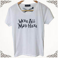 WE'RE ALL Mad HERE Tシャツ