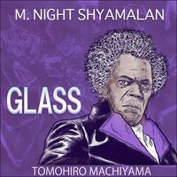 町山智浩の映画ムダ話111 M・ナイト・シャマラン監督『ミスター・ガラス』(2019年)。 ガラスのように脆弱な体のミスター・ガラスはコミック・ブックのスーパーヒーローを実在させようとする。