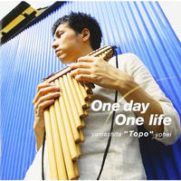 山下Topo洋平 1stアルバム『One day One life』