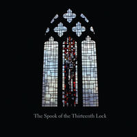 "The Spook of the Thirteenth Lock - ""The Spook of the Thirteenth Lock"" (CD)"