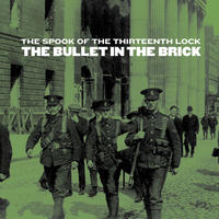 "The Spook of the Thirteenth Lock - ""The Bullet in The Brick"" (12' EP)"