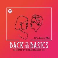 BACK TO THE BASICS Vol.20 ー00'sLovers Mix- /  CHOMORANMA チョモランマ