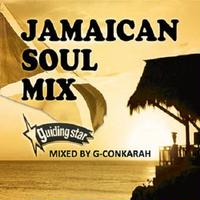 JAMAICAN SOUL MIX / Mixed by G-Conkarah of Guiding Star