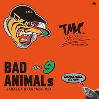 BAD ANIMALS 9 JAMAICA BRAND NEW MIX -DANCEHALL EDITION- / TURTLE MAN's CLUB