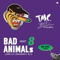 BAD ANIMALS 8 JAMAICA BRAND NEW MIX -ONE DROP EDITION- / TURTLE MAN's CLUB