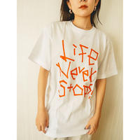 Life Never Stops!Tシャツ