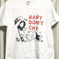 BABY DON'T CRY Tシャツ (白)