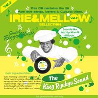 KING RYUKYU 「IRIE & MELLOW Vol.2 」