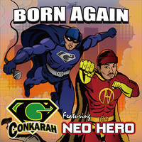 G-Conkarah(GUIDING STAR)「Born Again featuring Neo Hero」  【予約】