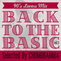 CHOMORANMA 「BACK TO THE BASIC VOL.3 ー90s Lovers Mixー」