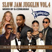 G-Conkarah(GUIDING STAR)「SLOW JAM JUGGLIN VOL.4」